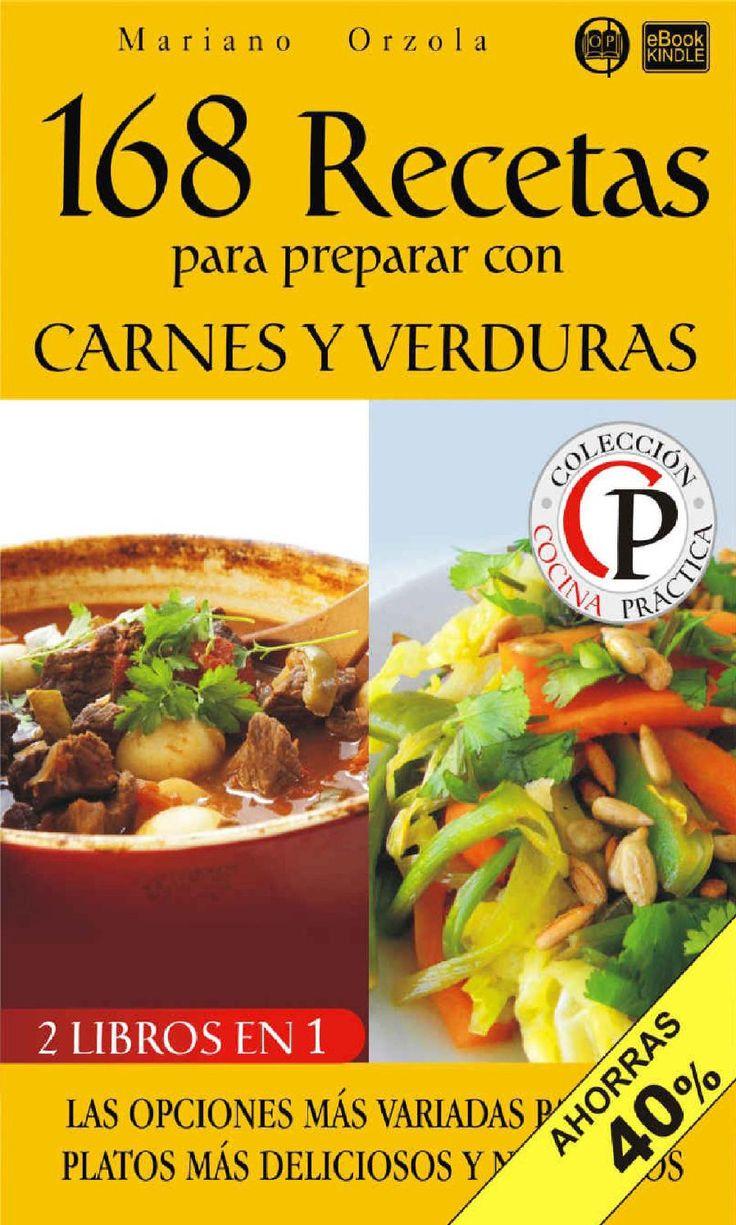 168 recetas para preparar con carnes y verduras