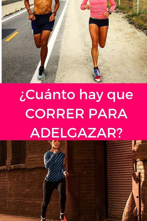 cuanto debes correr para adelgazar