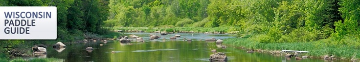 Wisconsin Rivers - Canoeing, kayaking, and whitewater rafting guide to Wisconsin's most popular rivers