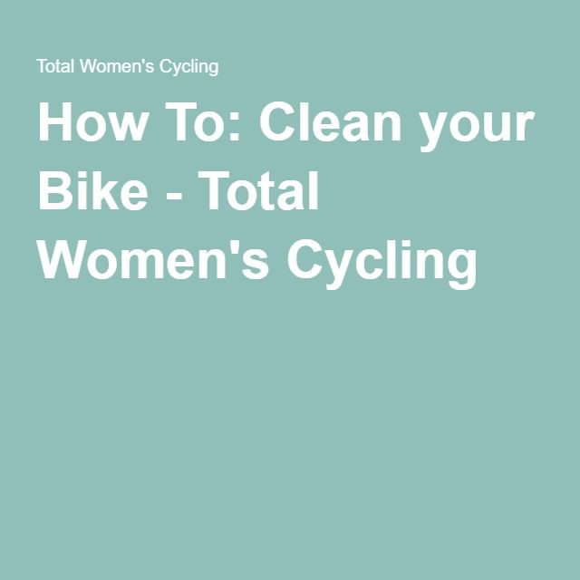 How To: Clean your Bike - Total Women's Cycling