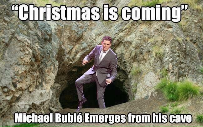 The Bublé hibernates until early October when, against the wishes of many, Christmas is set up in stores and Christmas music begins playing on every station.