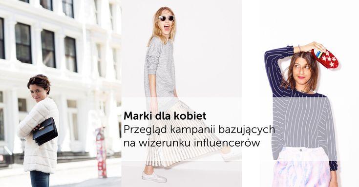 Influencer na billboardy! Przegląd kampanii dla kobiet wykorzystujących wizerunek liderów opinii. #socialmedia #influencers