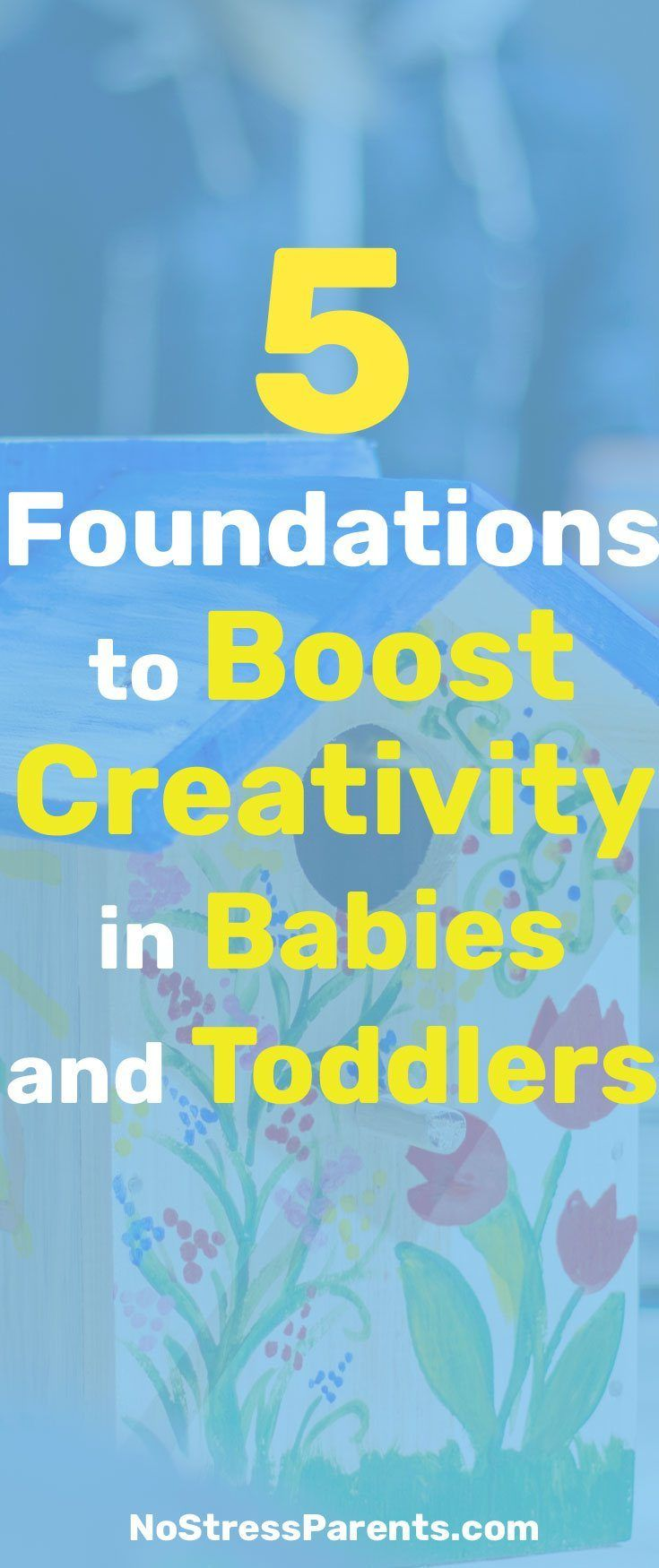 5 Foundations to Boost Creativity in Babies and Toddlers