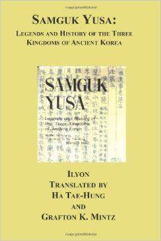 Samguk Yusa: Legends And History Of The Three Kingdoms Of Ancient Korea: Ilyon, Grafton Mintz, Tae-Hung Ha: 9781596543485: Amazon.com: Books...