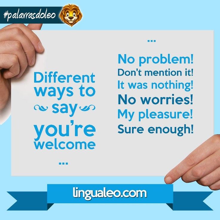 "Maneiras diferentes de dizer ""You're welcome"".    Different ways to say ""You're welcome""."