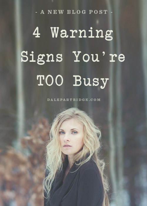 4 Warning Sings You're TOO Busy