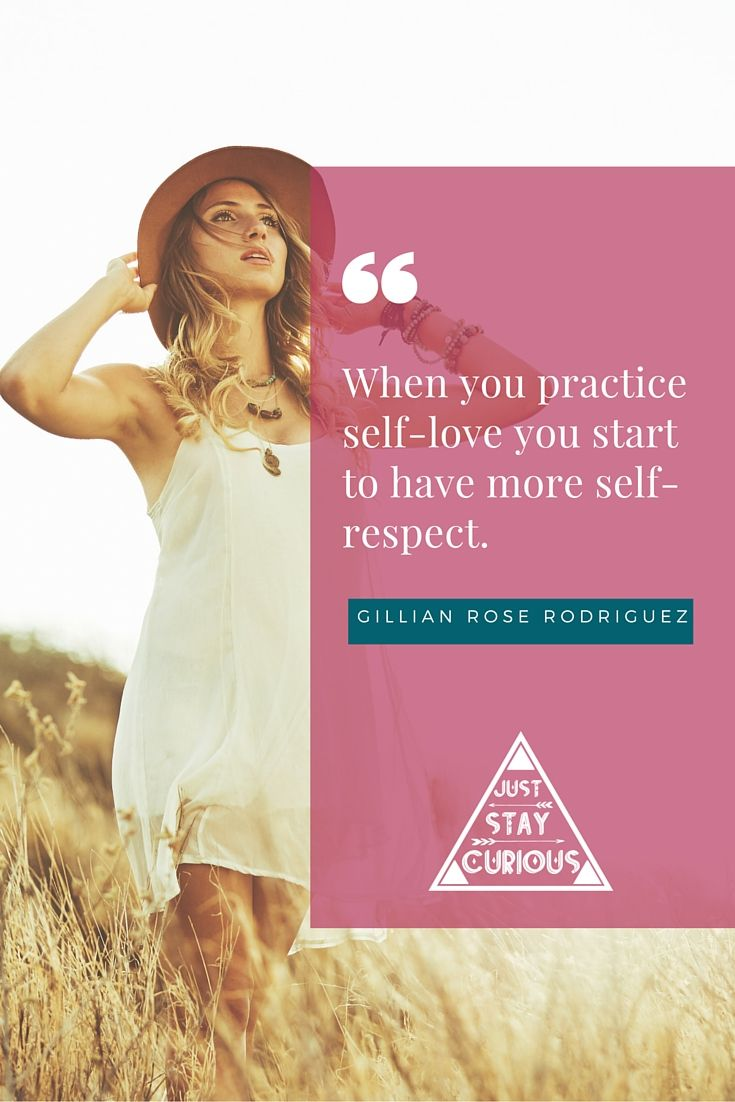 """""""When you practice self-love you start to have more self-respect"""" ~Gillian Rose Rodriguez self-love, self-respect, self-care quotes"""