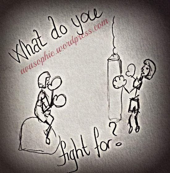 What do you fight for?
