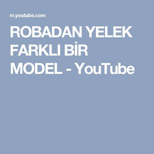 ROBADAN YELEK FARKLI BİR MODEL - YouTube