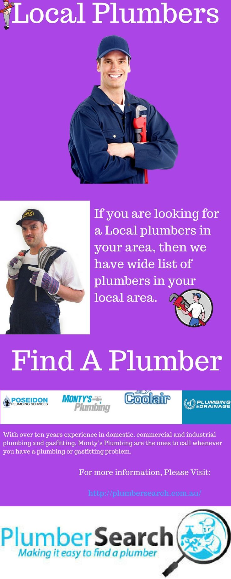 If you are looking for a Local plumbers in your area, then we have wide list of plumbers in your local area. Visit: http://www.plumbersearch.com.au/