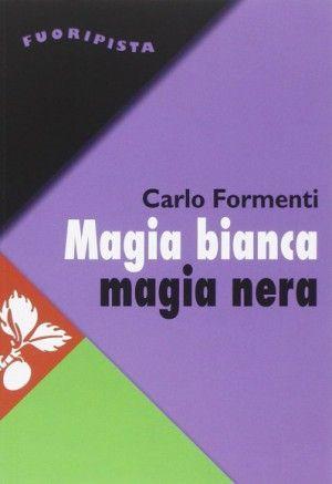 di Luca Cangianti Carlo Formenti, Magia bianca, magia nera, Jaka