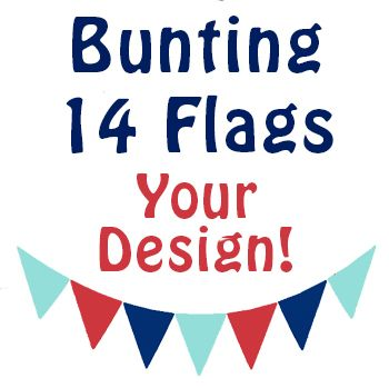 14 Bunting Flags - Your Design