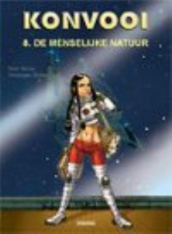 De menselijke natuur stripverhaal (Konvooi 8, Morvan, Buchet) bestellen - avonturen, fantasy, science fiction stripboeken kopen bij Stripweb!
