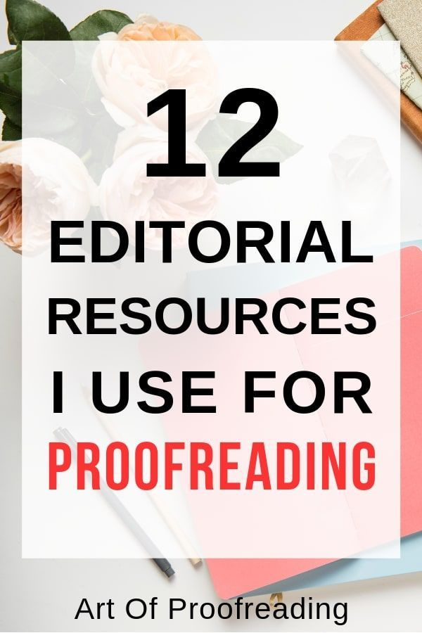 12 Editorial Resources I Use For Proofreading Proofreader Proofreading Jobs Book Editing