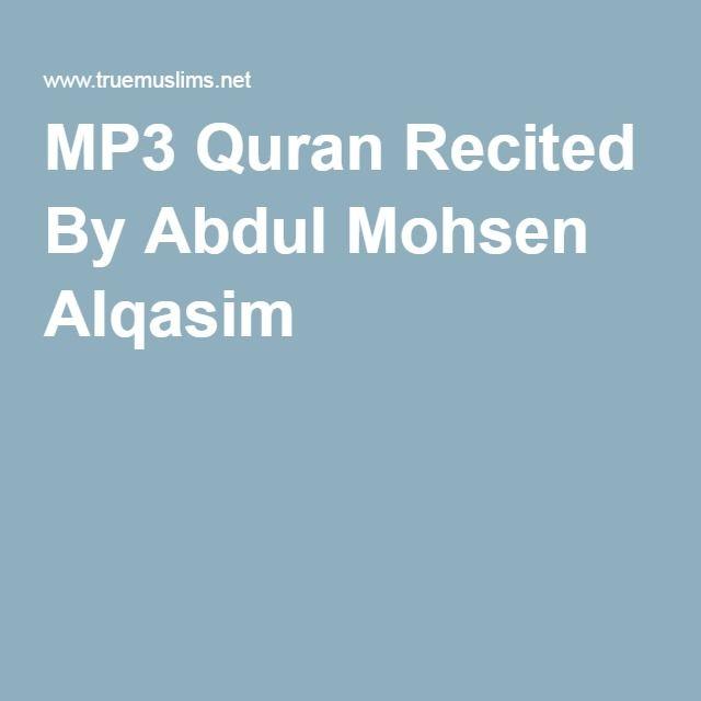 MP3 Quran Recited By Abdul Mohsen Alqasim