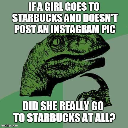 Humorous Starbucks memes - first world problems people obsess over Starbucks.