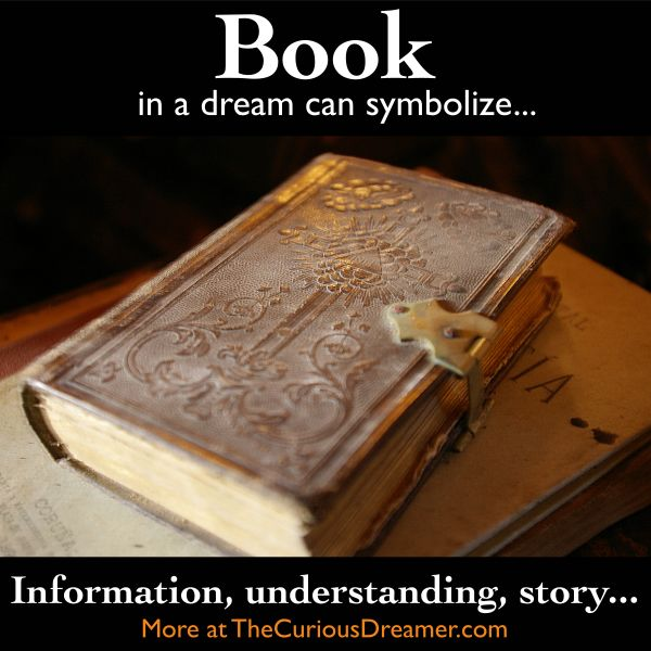 A book as a dream symbol can mean    More at TheCuriousDreamer