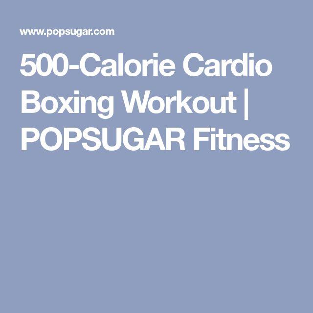 500-Calorie Cardio Boxing Workout | POPSUGAR Fitness