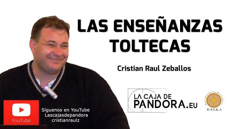 LAS ENSEÑANZAS TOLTECAS, El Legado Atlante por Cristian Raúl Zeballos