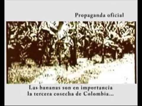 ▶ La masacre de las bananeras en Colombia por empresa de USA UNITED FRUIT COMPANY 80 años después # - YouTube