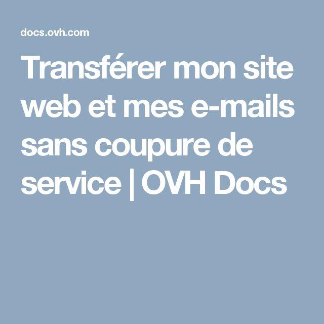 Transférer mon site web et mes e-mails sans coupure de service   OVH Docs