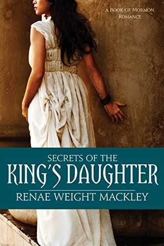 Book Title Image - Secrets of the King's Daughter. A Book of Mormon Romance