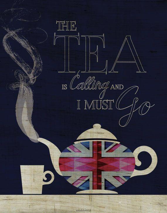 The Tea Is Calling And I Must Go - Art Print #teaprint #artprint #teaart