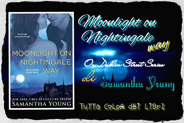 Recensione in Anteprima ''Moonlight on Nightingale Way'' di Samantha Young, #6 On Dublin Street Series -------------->>> http://tuttacolpadeilibri.altervista.org/blog/anteprima-moonlight-on-nightingale-way-di-samantha-young-6-on-dublin-street-series/