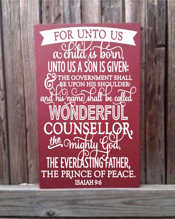 Isaiah 9 For Unto Us A Child Is Born Christmas Scripture Art Christmas Decor Sign Christian Decor Holiday Decoration Real Christmas Wall Art by LilMissScrappy on Etsy https://www.etsy.com/listing/246220450/isaiah-9-for-unto-us-a-child-is-born