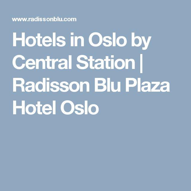 Hotels in Oslo by Central Station | Radisson Blu Plaza Hotel Oslo