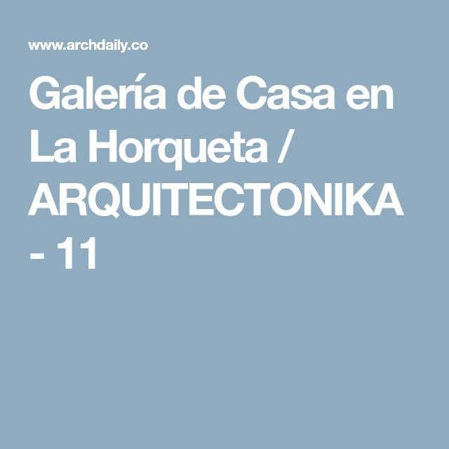 Galería de Casa en La Horqueta / ARQUITECTONIKA - 11