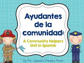 Community helpers unit - in Spanish!  Complete lesson plans, centers materials, reading and writing integration, and more.