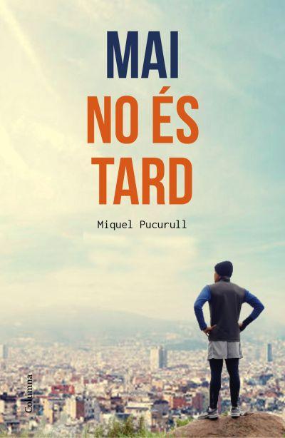Mai no es tard - Miquel Pucurull #roslena #reus #llibres