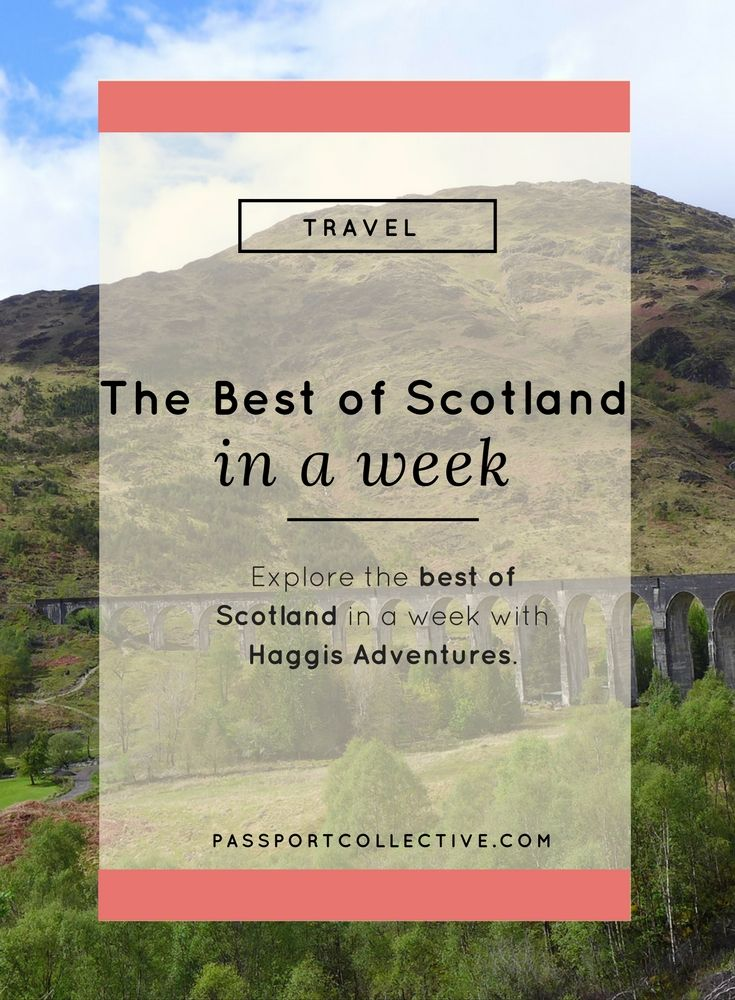 Explore the BEST of Scotland in a week with Haggis Adventures.