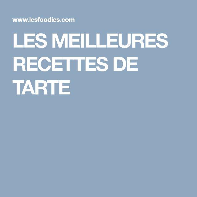 LES MEILLEURES RECETTES DE TARTE