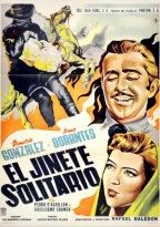 "Primordiales: ""El jinete solitario"" (1958) - Dir. Rafael Baledón. Con Demetrio González, Irma Dorantes, Pedro de Aguillón, Guillermo Cramer"