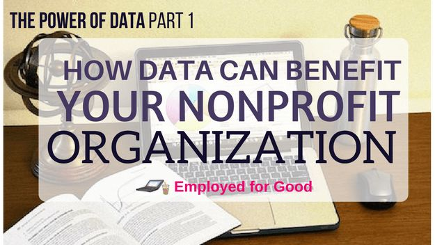 The Power of Data, Part 1: How Data Can Benefit Your Nonprofit Organization