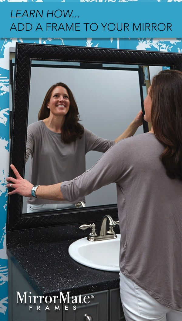 Add a custom frame to your mirror in minutes.  MirrorMate frames come ready to assemble and press directly onto the mirror for an instant bathroom makeover.
