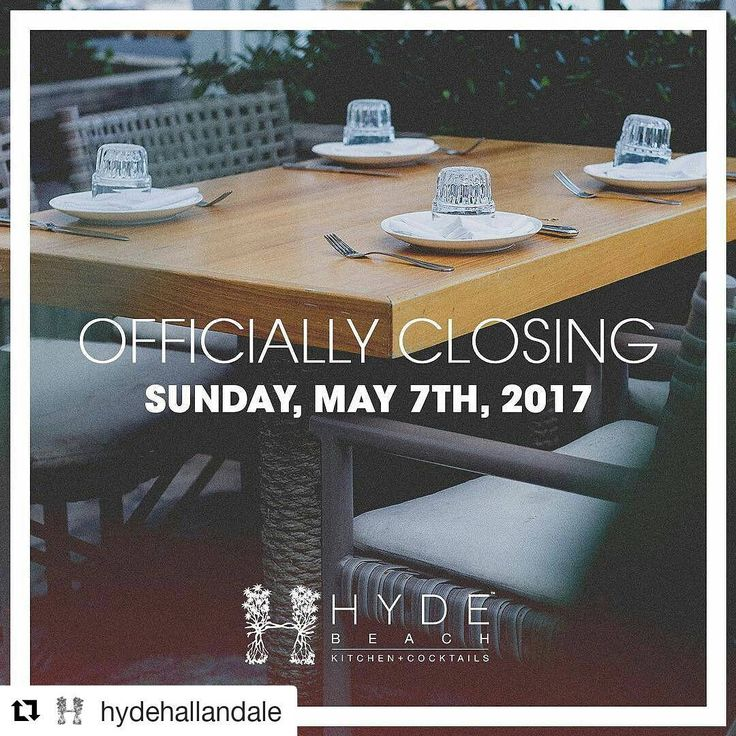 Credit to @hydehallandale  ・・・ Hyde Beach Kitchen + Cocktails will officially close its doors today. Thank you to everyone that spent their days and evenings with us. We're sorry to go but thankful for the time. .  .  .  (at Hyde Beach Kitchen + Cocktails)