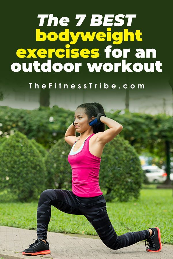 7 Great Outdoor Bodyweight Workout Plans Bodyweight Workout Body Weight Workout Plan Workout