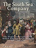 Free Kindle Book -   The South Sea Company: The History of the British Empire's South American Stock Company Check more at http://www.free-kindle-books-4u.com/historyfree-the-south-sea-company-the-history-of-the-british-empires-south-american-stock-company/