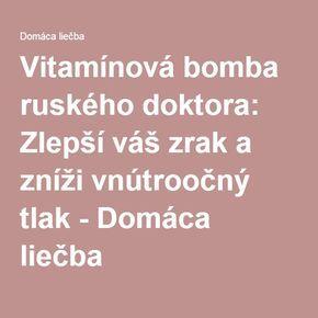 Vitamínová bomba ruského doktora: Zlepší váš zrak a zníži vnútroočný tlak - Domáca liečba