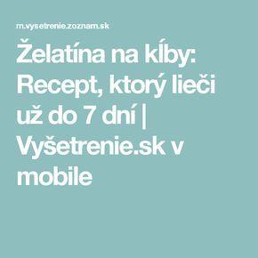 Želatína na kĺby: Recept, ktorý lieči už do 7 dní   Vyšetrenie.sk v mobile