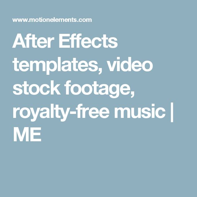 After Effects templates, video stock footage, royalty-free music | ME
