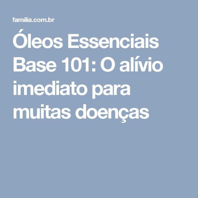 Óleos Essenciais Base 101: O alívio imediato para muitas doenças