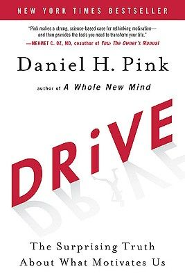 Drive: The Surprising Truth About What Motivates Us: Find out why wikipedia works and why people work for free