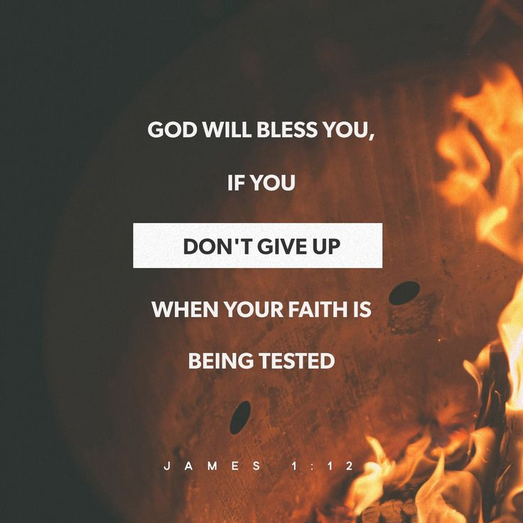 a test of a mans faith towards god James 1:3 verse (click for result of all the weary effort under god's probation james the wise had learned to be rich in faith and heirs of the kingdom of.