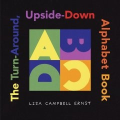 http://fvrl.bibliocommons.com/item/show/1389044021_the_turn-around_upside-down_alphabet_book