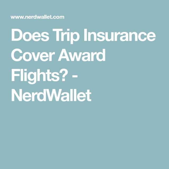 Does Trip Insurance Cover Award Flights? - NerdWallet