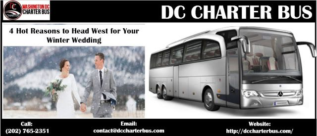 DC Charter Bus Service: 4 Hot Reasons to Head West for Your Winter Wedding...